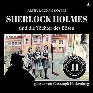 Sherlock Holmes und die Töchter des Bösen     Die neuen Abenteuer 11              Autor:                                                                                                                                 Arthur Conan Doyle,                                                                                        William K. Stewart                               Sprecher:                                                                                                                                 Christoph Hackenberg                      Spieldauer: 57 Min.     11 Bewertungen     Gesamt 4,2