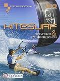 Kitesurf - S'initier et progresser