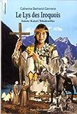 Le lys des Iroquois, sainte Kateri Tekakwitha