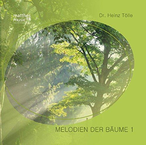 Melodien der Bäume - Teil 1; Volkstümliche Musik von Dr. Heinz Tölle (Inkl. Booklet mit allen Gedichten)