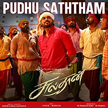 """Pudhu Saththam (From """"Sulthan"""")"""