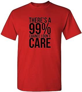 99% Chance I Don't Care - Sarcastic Meme - Mens Cotton T-Shirt