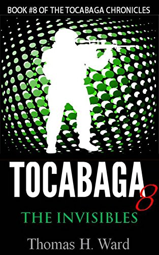 TOCABAGA 8: THE INVISIBLES (The Tocabaga Chronicles: A Jack Gunn Suspense Thriller) by [Thomas H. Ward]