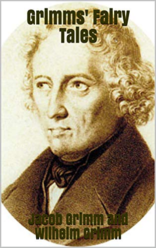 Grimms' Fairy Tales by [Jacob Grimm and Wilhelm Grimm]