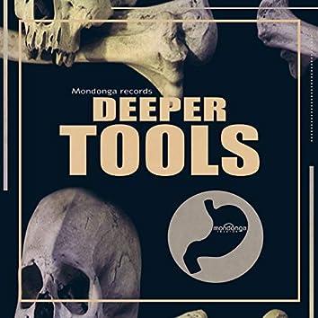 Deeper Tools