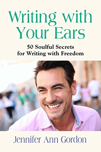 Writing With Your Ears (English Edition)