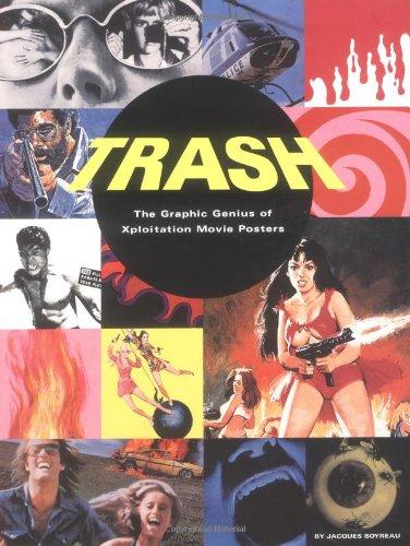 Trash: The Graphic Genius of Xploitation Movie Posters: The Graphic Genius of Xploitation Movie Poster Art