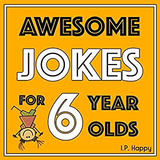 Awesome Jokes For 6 Year Olds: Silly Jokes for Kids Aged 6 (Jokes For kids 5-9) audiobook cover art