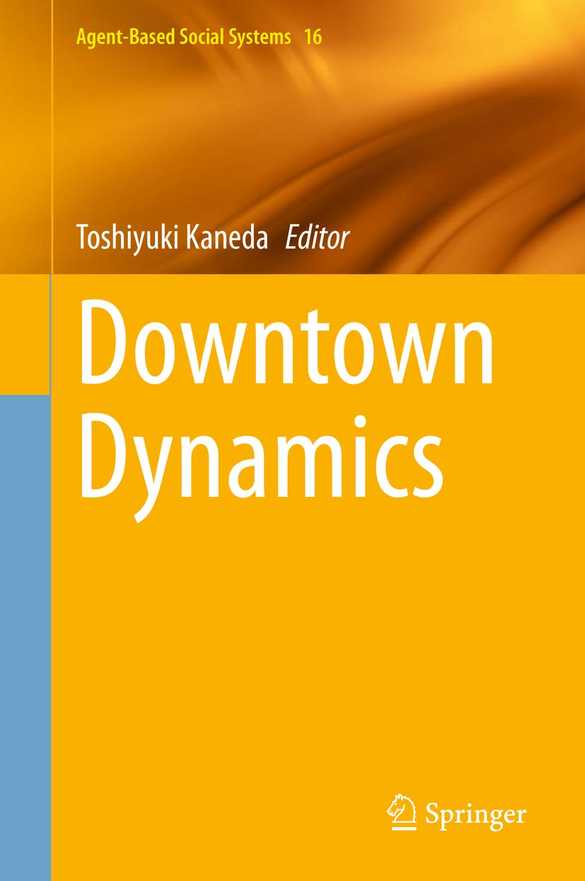 Downtown Dynamics (Agent-Based Social Systems Book 16)