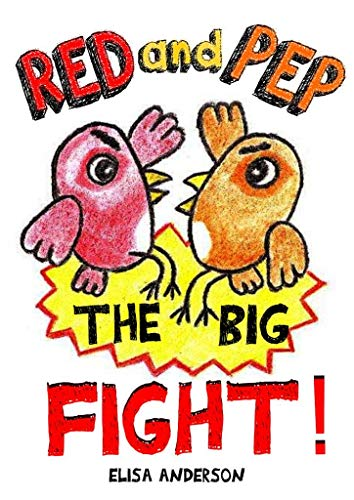 Red and Pep-The Big Fight! - A Bedtime Story Picture Book for Kids Ages 3-5 years with lovely colored pictures: A read aloud tale with a lovely message for keeping true friendships (English Edition)