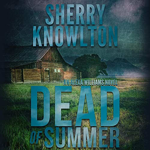 Dead of Summer Audiobook By Sherry Knowlton cover art