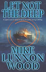 Cover of Let Not The Deep by Mike Lunnon-Wood