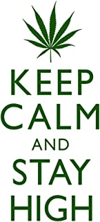 Marijuana Keep Calm and Stay High Weed White with Green Cool Wall Decor Art Print Poster 12x18