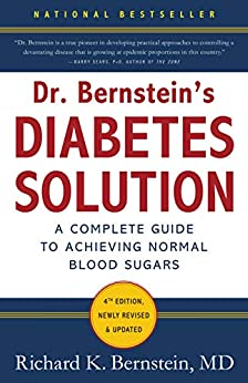 Dr. Bernstein's Diabetes Solution: The Complete Guide to Achieving Normal Blood Sugars by [Richard K. Bernstein]