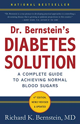 Dr. Bernstein\'s Diabetes Solution: The Complete Guide to Achieving Normal Blood Sugars (English Edition)