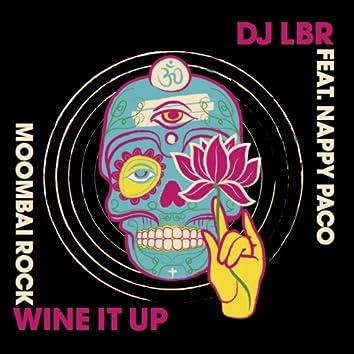 Wine It Up (feat. Nappy Paco) [Moombai Rock]