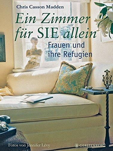Ein Zimmer für SIE allein. Frauen und ihre Refugien