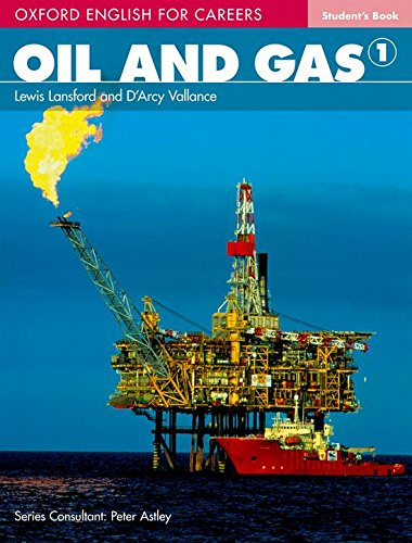 Oil and Gas 1 Student Book 1 (Oxford English for Careers)
