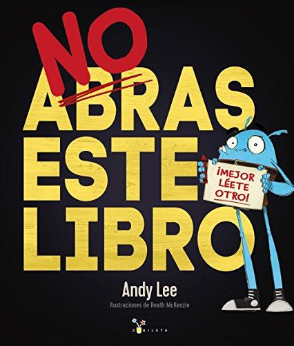 No abras este libro (Castellano - A PARTIR DE 3 AÑOS -...