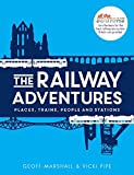 Marshall, G: Railway Adventures: Place, Trains, People and Stations - Vicki Pipe