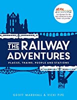 The Railway Adventures: Place, Trains, People and Stations