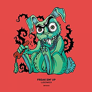 Freak Em' Up EP