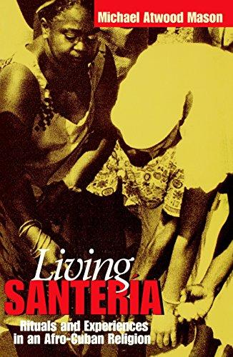 Living Santería: Rituals and Experiences in an Afro-Cuban Religion