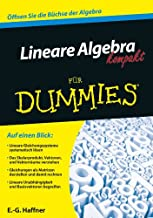 Lineare Algebra kompakt für Dummies (German Edition)