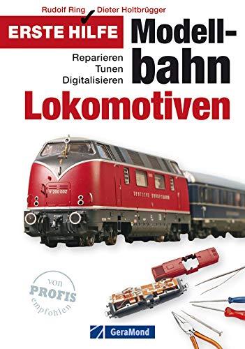 Erste Hilfe Modellbahn - Lokomotiven: Ratgeber zu Reparatur, Tunen und Digitalisierung von Modelleisenbahnen, inkl. Anleitungen, Profi-Tipps und Checklisten auf rund 140 Seiten