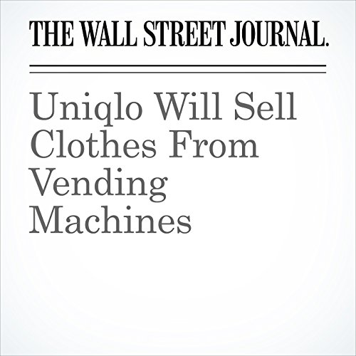 Uniqlo Will Sell Clothes From Vending Machines copertina
