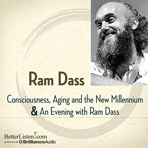 Consciousness, Aging, and the New Millennium and An Evening with Ram Dass cover art
