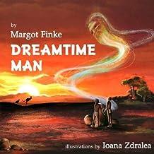 Dreamtime Man by Margot Finke (2014-11-17)