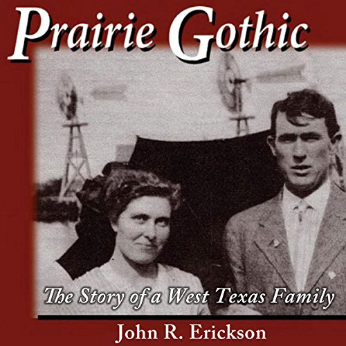 Prairie Gothic: The Story of a West Texas Family audiobook cover art