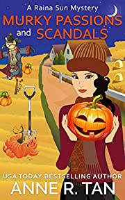 Murky Passions and Scandals: A Chinese Cozy Mystery (A Raina Sun Mystery Book 6)