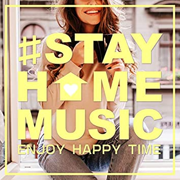 #STAY HOME MUSIC ~ENJOY HAPPY TIME~