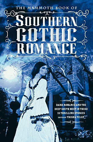 Compare Textbook Prices for The Mammoth Book of Southern Gothic Romance Mammoth Books  ISBN 9780762454723 by Trisha Telep