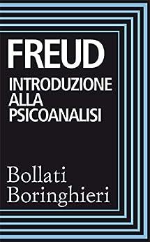 Introduzione alla psicoanalisi: Prima e seconda serie di lezioni di [Sigmund Freud, M. Tonin Dogana, E. Sagittario]
