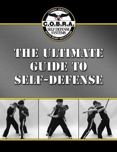 The Ultimate Guide to Self-Defense (COBRA Defense)