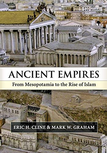 Compare Textbook Prices for Ancient Empires: From Mesopotamia to the Rise of Islam 1 Edition ISBN 0884607914423 by Cline, Eric H