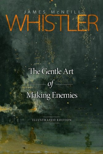 The Gentle Art of Making Enemies: Illustrated Edition