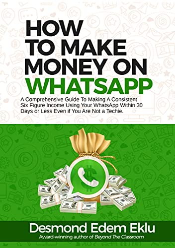 How To Make Money on WhatsApp: A Comprehensive Guide To Making a...