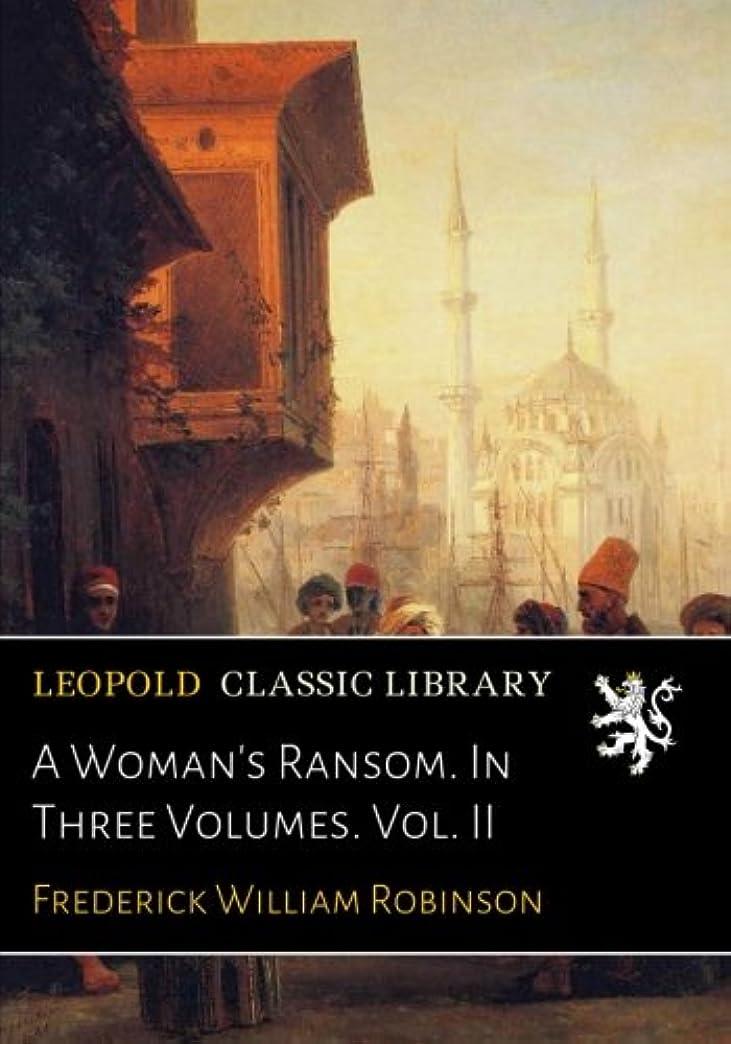 歩き回るプロフェッショナルコンパニオンA Woman's Ransom. In Three Volumes. Vol. II