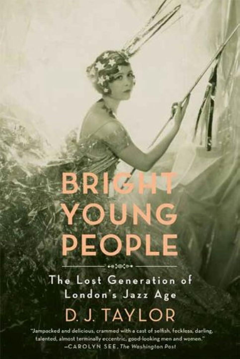 腹ピラミッド唯物論Bright Young People: The Lost Generation of London's Jazz Age (English Edition)