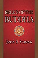 Relics of the Buddha (Buddhisms)