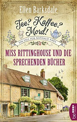 Tee? Kaffee? Mord! Miss Rittinghouse und die sprechenden Bücher (Nathalie Ames ermittelt 13)