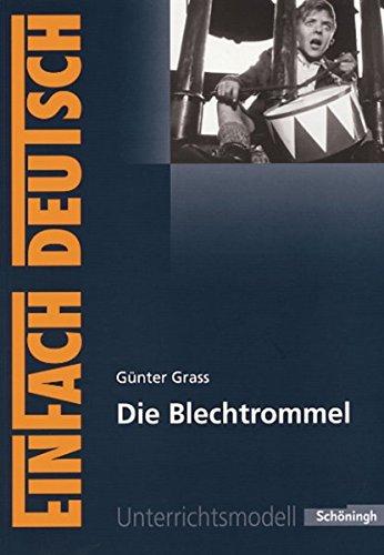 EinFach Deutsch Unterrichtsmodelle: Günter Grass: Die Blechtrommel: Gymnasiale Oberstufe