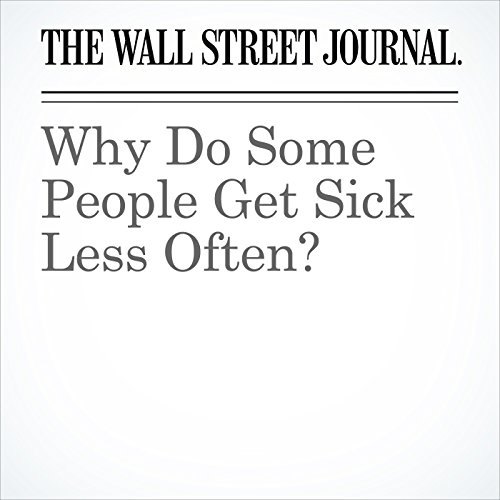 Why Do Some People Get Sick Less Often? copertina