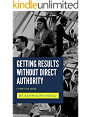 Getting Results without Direct Authority: A Practical Guide (Career Book 5)
