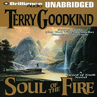 Soul of the Fire     Sword of Truth, Book 5              By:                                                                                                                                 Terry Goodkind                               Narrated by:                                                                                                                                 Buck Schirner                      Length: 24 hrs and 16 mins     4,554 ratings     Overall 4.4