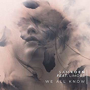 We All Know (feat. Limore)